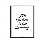 """This kitchen is for dancing"" Plakat"