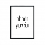 """hold on to your vision"" Plakat"