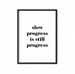 """slow progress is still progress"" Plakat"