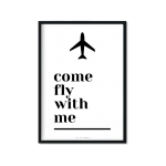 """Come fly with me"" Plakat A4"