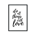 """Do All Things With Love"" Plakat A4"