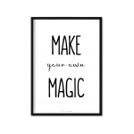 """Make Your Own Magic"" Plakat"