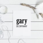 """Gary do zmywary (II)"" Plakat"