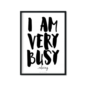 """I AM VERY BUSY"" Plakat"