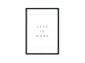 """less is more (II)"" Plakat"