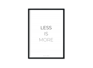 """less is more (III)"" Plakat"