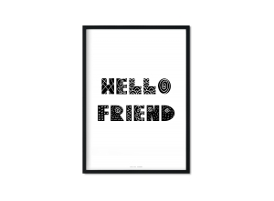 """hello friend"" Plakat"