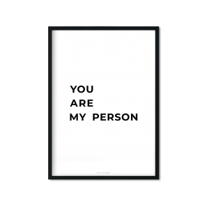 """You Are My Person"" Plakat"