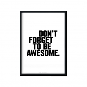 """Be Awesome"" 