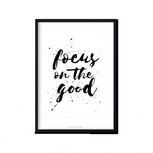 """Focus on the good"" 