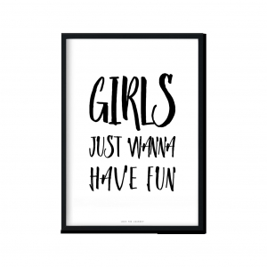 """Girls just wanna have fun"" 