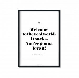 """welcome to the real world"" Plakat"