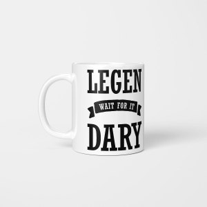 """Legen wait for it Dary (Legendary)"" Kubek"