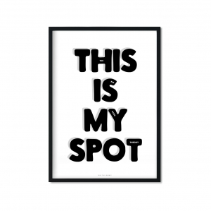 """this is my spot"" Plakat"