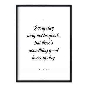 """something good every day"" Plakat"