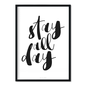 """stay all day"" Plakat"