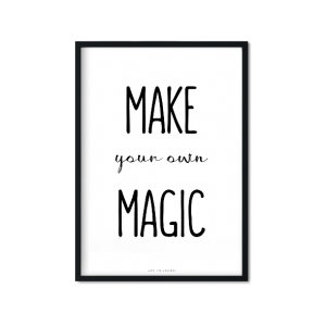 """Make Your Own Magic"" Plakat A3"