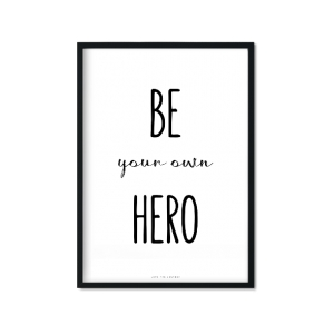 """Be Your Own Hero"" Plakat"