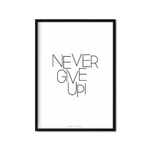 """Never Give Up"" Plakat"