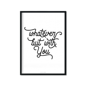 """whatever but with you"" Plakat"
