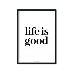 """life is good"" Plakat"