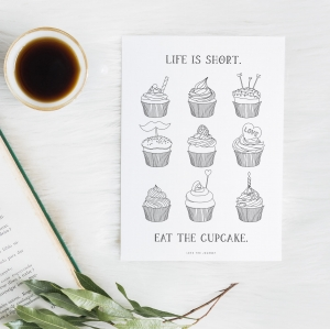"""life is short eat the cupcake"" Plakat"