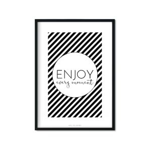 """Enjoy every moment"" Plakat"