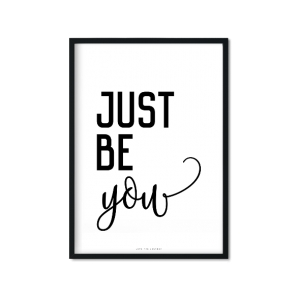 """just be you"" Plakat"