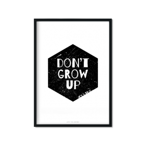 """Don't Grow Up"" Plakat A3"
