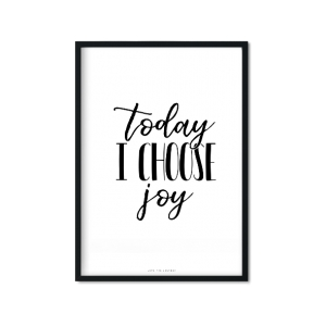 """today I choose joy"" Plakat"