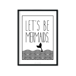 """Let's Be Mermaids"" Plakat"