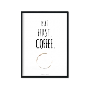 """But First, Coffee."" Plakat A4"