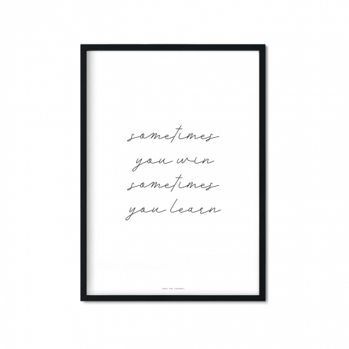 [379] sometimes you win sometimes you learn_Love The Journey_Plakat.jpg
